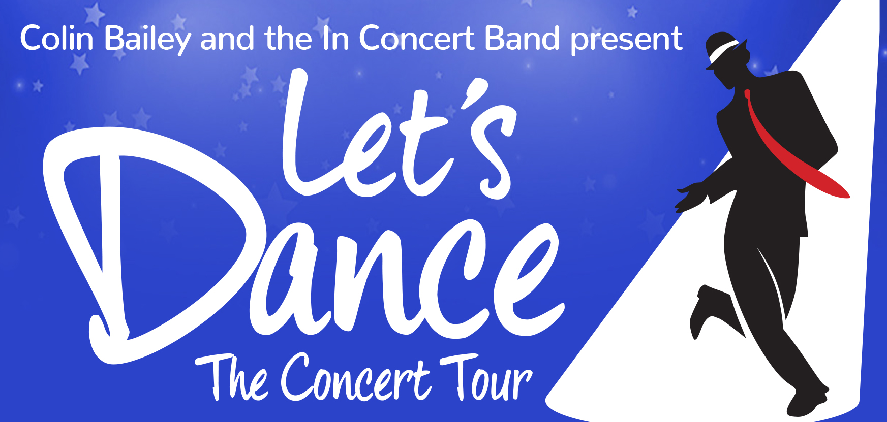"The In Concert Band Present ""Let's Dance!"" Coming 2020 more >>"